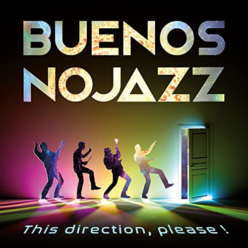 BUENOS  NOJAZZ - This Direction, Please!